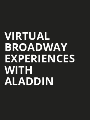 Virtual Broadway Experiences with ALADDIN, Virtual Experiences for Dallas, Dallas